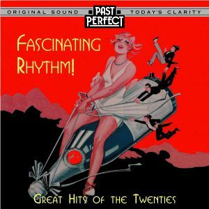 Fascinating Rhythm: Original 1920s Songs Perfect Party Tunes