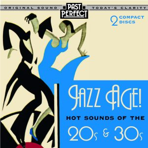Jazz Age, Hot Sounds Of The 20s & 30s